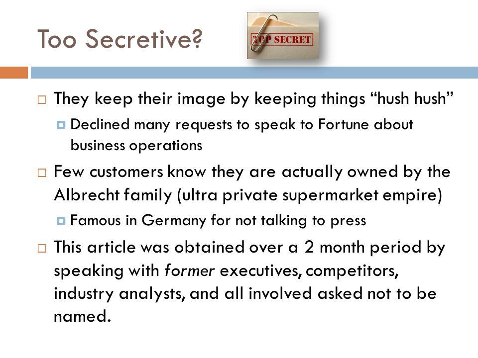 Too Secretive.