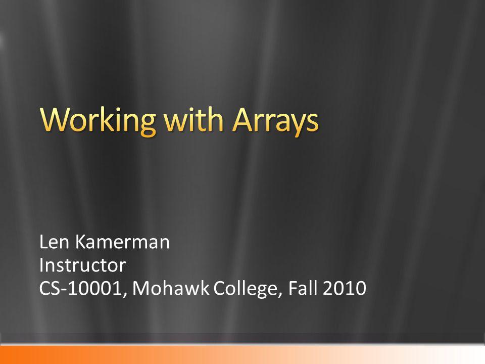 Len Kamerman Instructor CS-10001, Mohawk College, Fall 2010