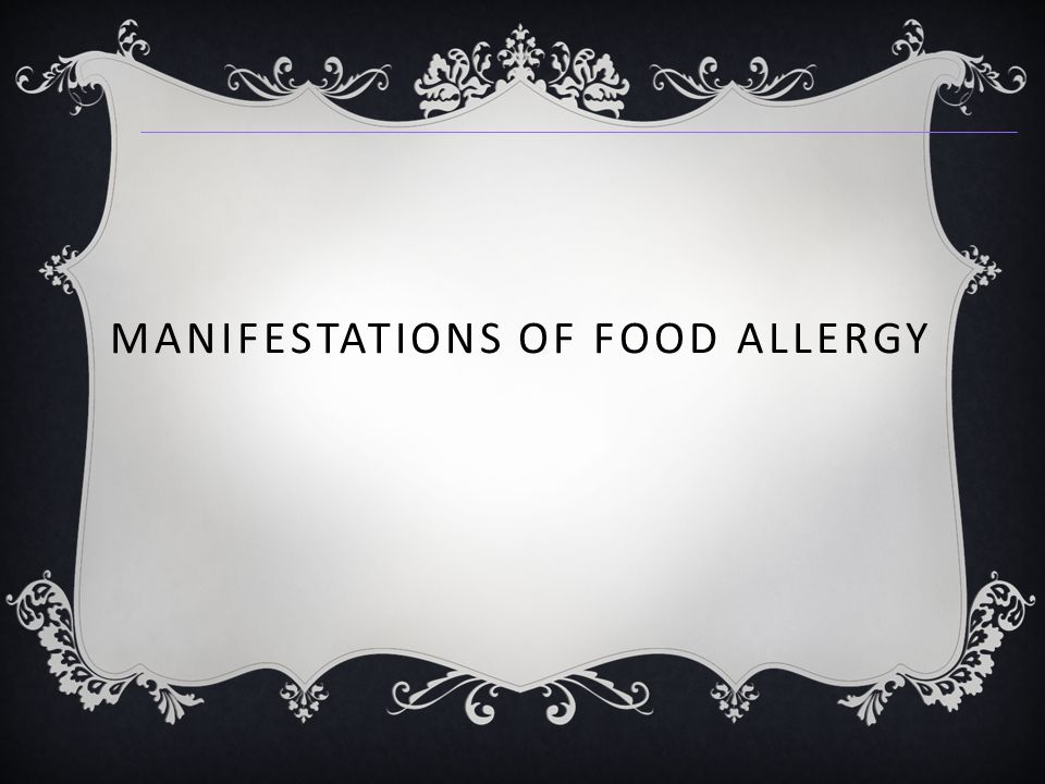 MANIFESTATIONS OF FOOD ALLERGY