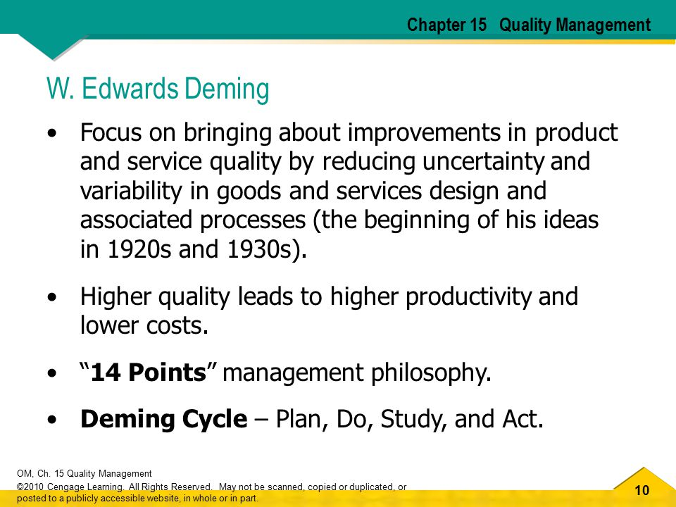 10 OM, Ch. 15 Quality Management ©2010 Cengage Learning. All Rights Reserved. May not be scanned, copied or duplicated, or posted to a publicly access