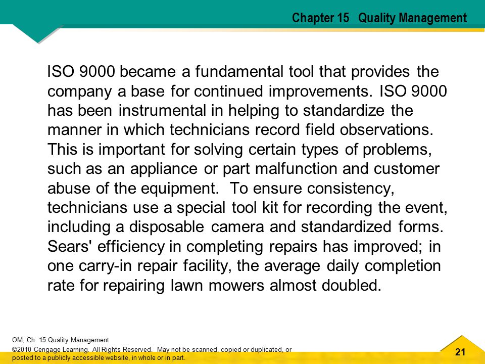 21 OM, Ch. 15 Quality Management ©2010 Cengage Learning. All Rights Reserved. May not be scanned, copied or duplicated, or posted to a publicly access