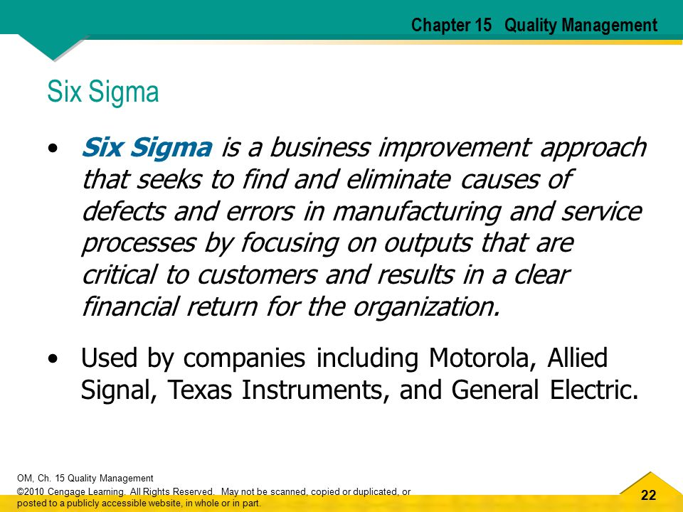 22 OM, Ch. 15 Quality Management ©2010 Cengage Learning. All Rights Reserved. May not be scanned, copied or duplicated, or posted to a publicly access