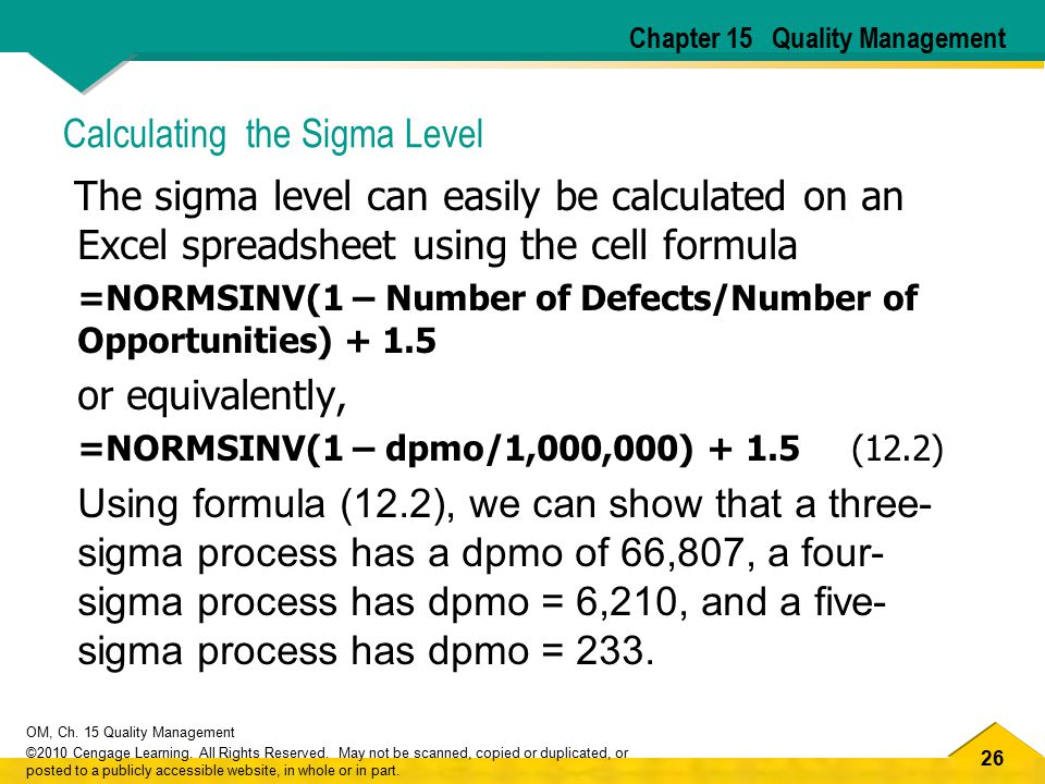 26 OM, Ch. 15 Quality Management ©2010 Cengage Learning. All Rights Reserved. May not be scanned, copied or duplicated, or posted to a publicly access