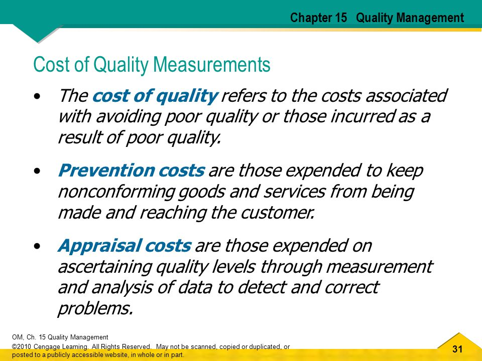31 OM, Ch. 15 Quality Management ©2010 Cengage Learning. All Rights Reserved. May not be scanned, copied or duplicated, or posted to a publicly access