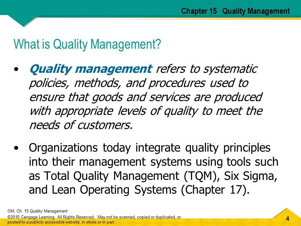 4 OM, Ch. 15 Quality Management ©2010 Cengage Learning. All Rights Reserved. May not be scanned, copied or duplicated, or posted to a publicly accessi