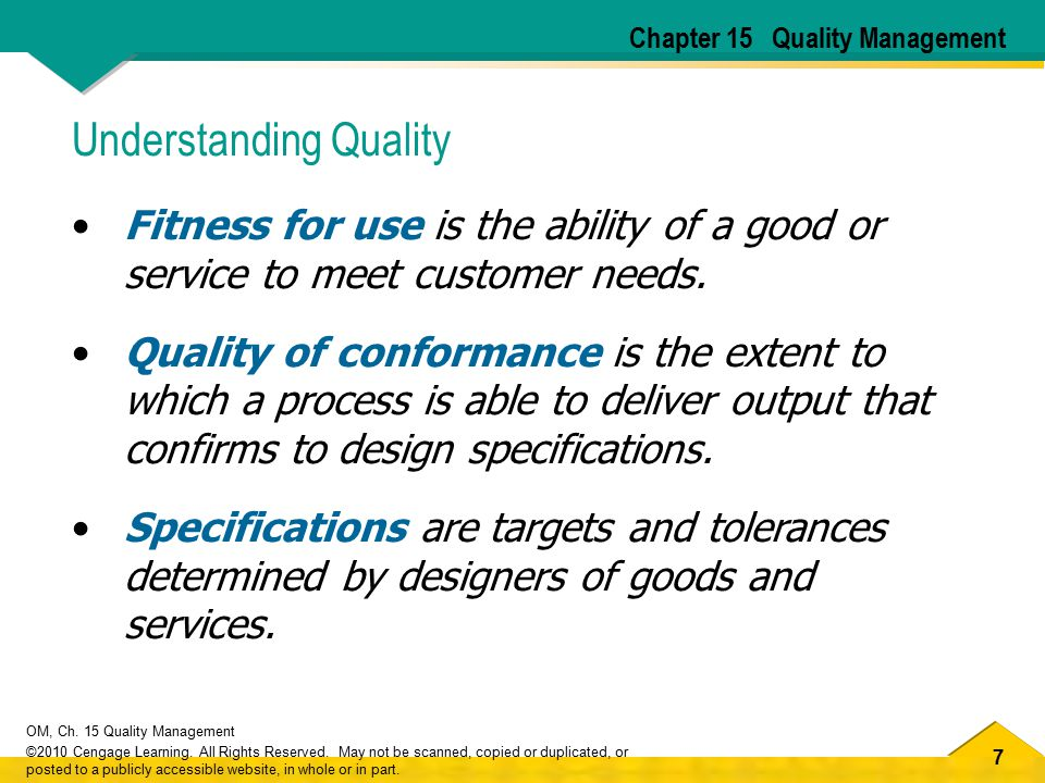 7 OM, Ch. 15 Quality Management ©2010 Cengage Learning. All Rights Reserved. May not be scanned, copied or duplicated, or posted to a publicly accessi