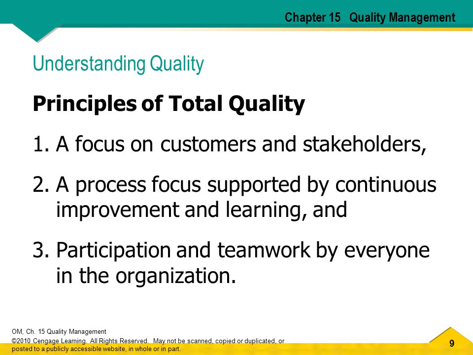9 OM, Ch. 15 Quality Management ©2010 Cengage Learning. All Rights Reserved. May not be scanned, copied or duplicated, or posted to a publicly accessi