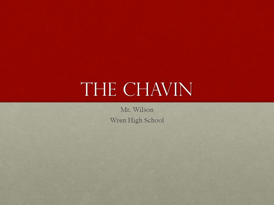 The Chavin Mr. Wilson Wren High School