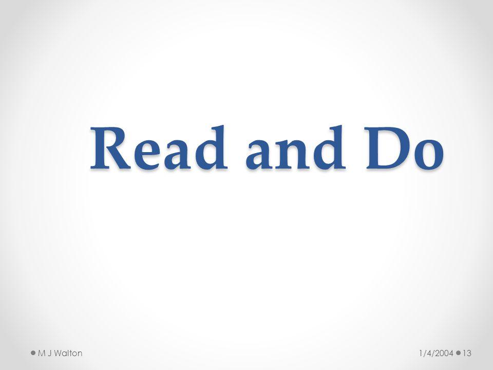 Read and Do 1/4/2004M J Walton13