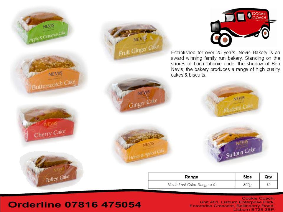 RangeSizeQty Nevis Loaf Cake Range x 9360g12 Established for over 25 years, Nevis Bakery is an award winning family run bakery.