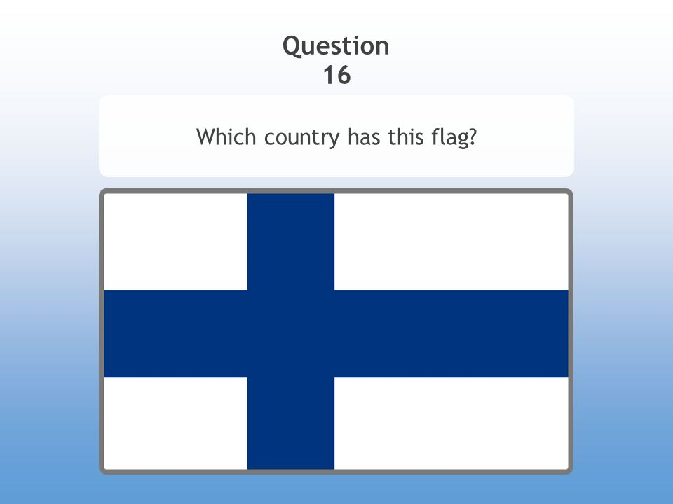 Question 16 Which country has this flag