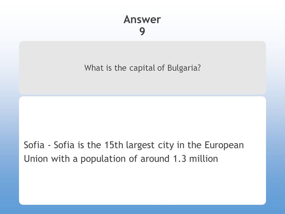 Answer 9 What is the capital of Bulgaria.