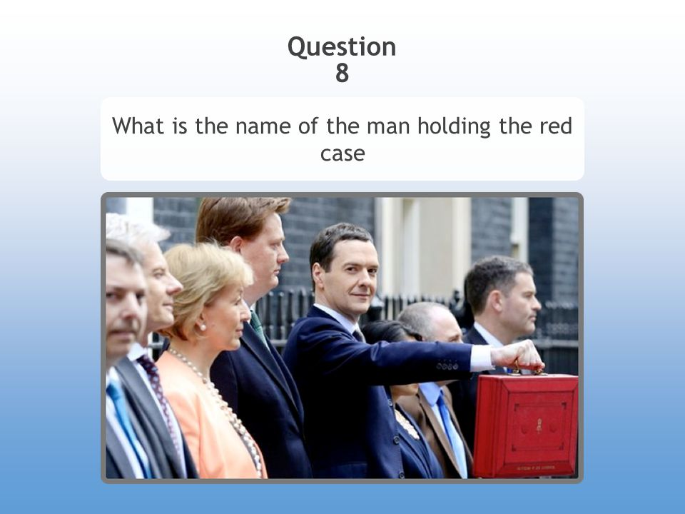 Question 8 What is the name of the man holding the red case