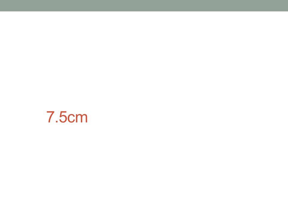 7.5cm