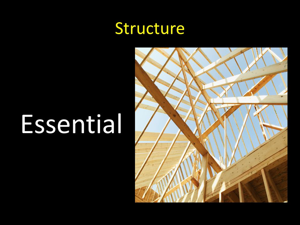 Structure Essential