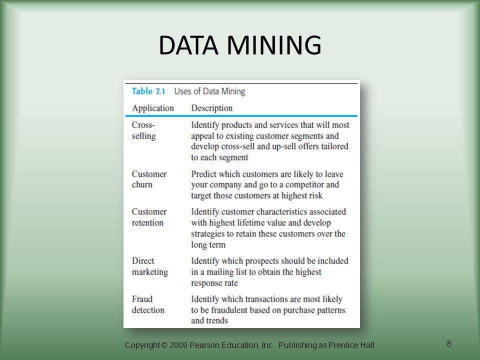 Copyright © 2009 Pearson Education, Inc. Publishing as Prentice Hall 8 DATA MINING