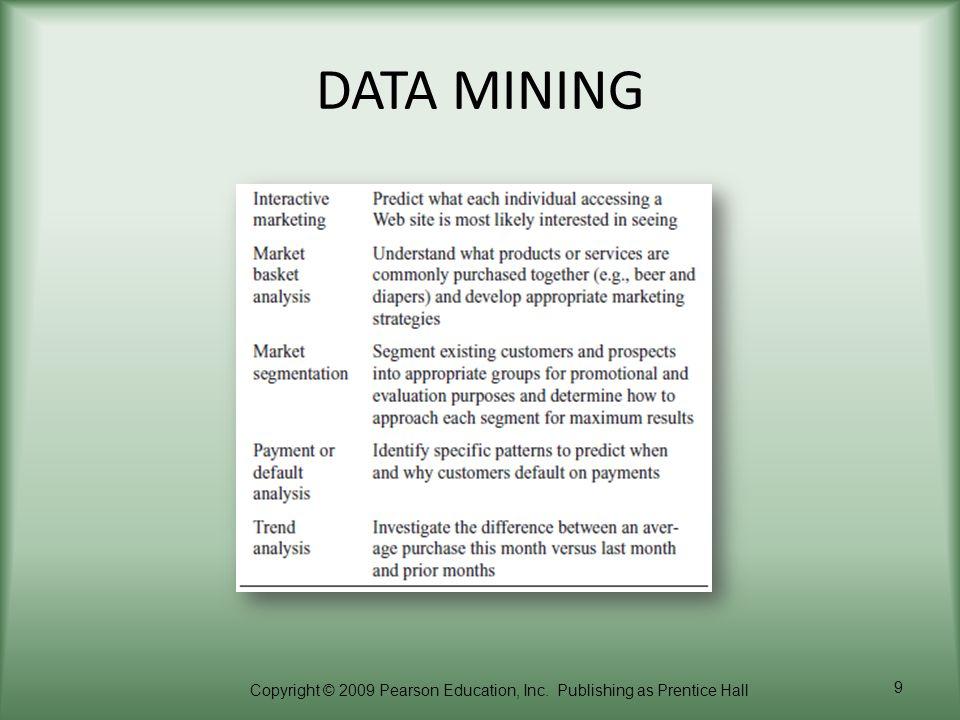 Copyright © 2009 Pearson Education, Inc. Publishing as Prentice Hall 9 DATA MINING