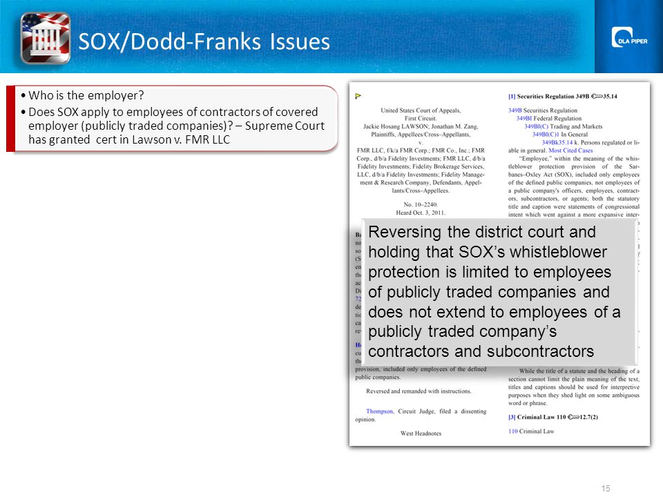 SOX/Dodd-Franks Issues Reversing the district court and holding that SOX's whistleblower protection is limited to employees of publicly traded companies and does not extend to employees of a publicly traded company's contractors and subcontractors 15 Who is the employer.