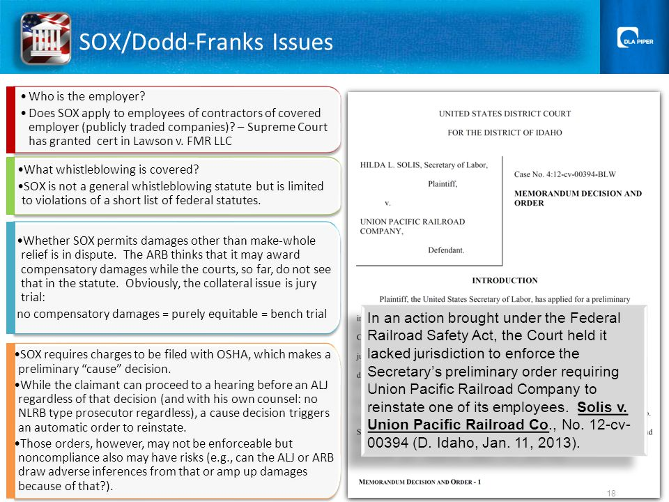 SOX/Dodd-Franks Issues In an action brought under the Federal Railroad Safety Act, the Court held it lacked jurisdiction to enforce the Secretary's preliminary order requiring Union Pacific Railroad Company to reinstate one of its employees.