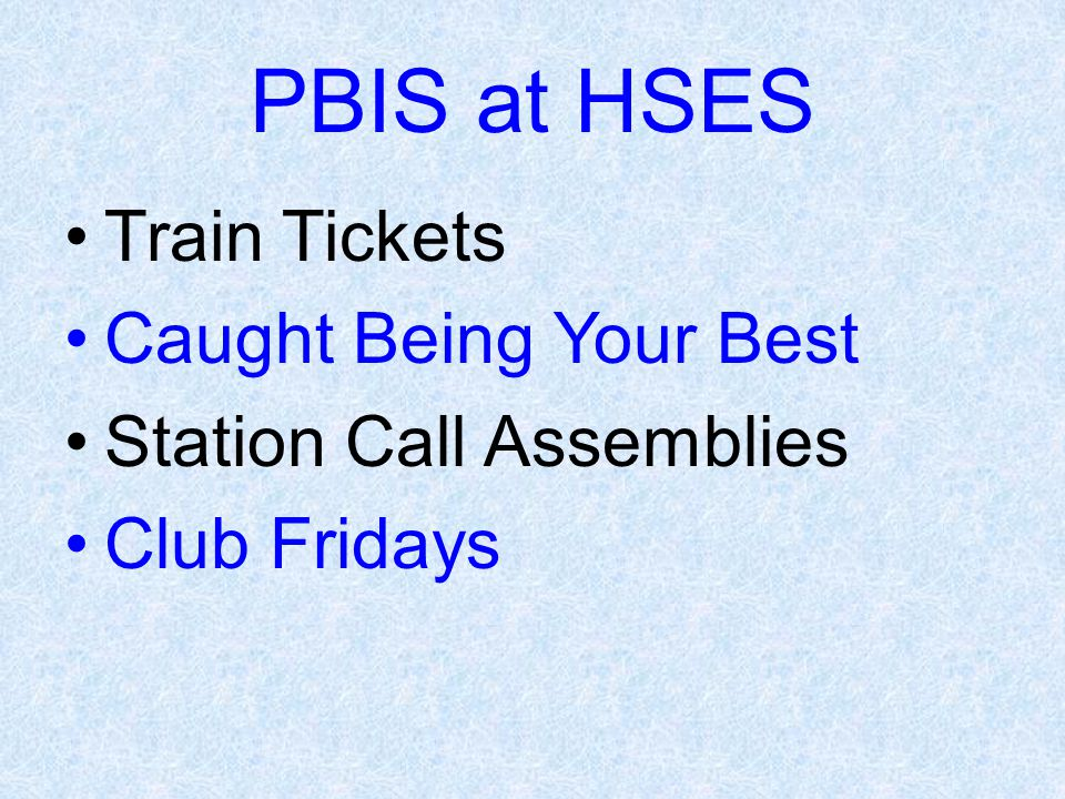 PBIS at HSES Train Tickets Caught Being Your Best Station Call Assemblies Club Fridays