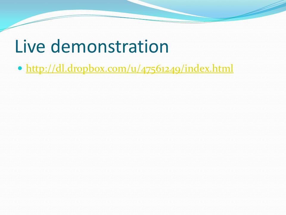 Live demonstration http://dl.dropbox.com/u/47561249/index.html