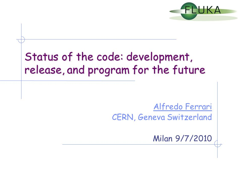 Alfredo Ferrari, Milan 9/7/20102 Summary of the status of developments (ongoing, for the release??**)  Refined Glauber cross sections for light nuclei (together with R.