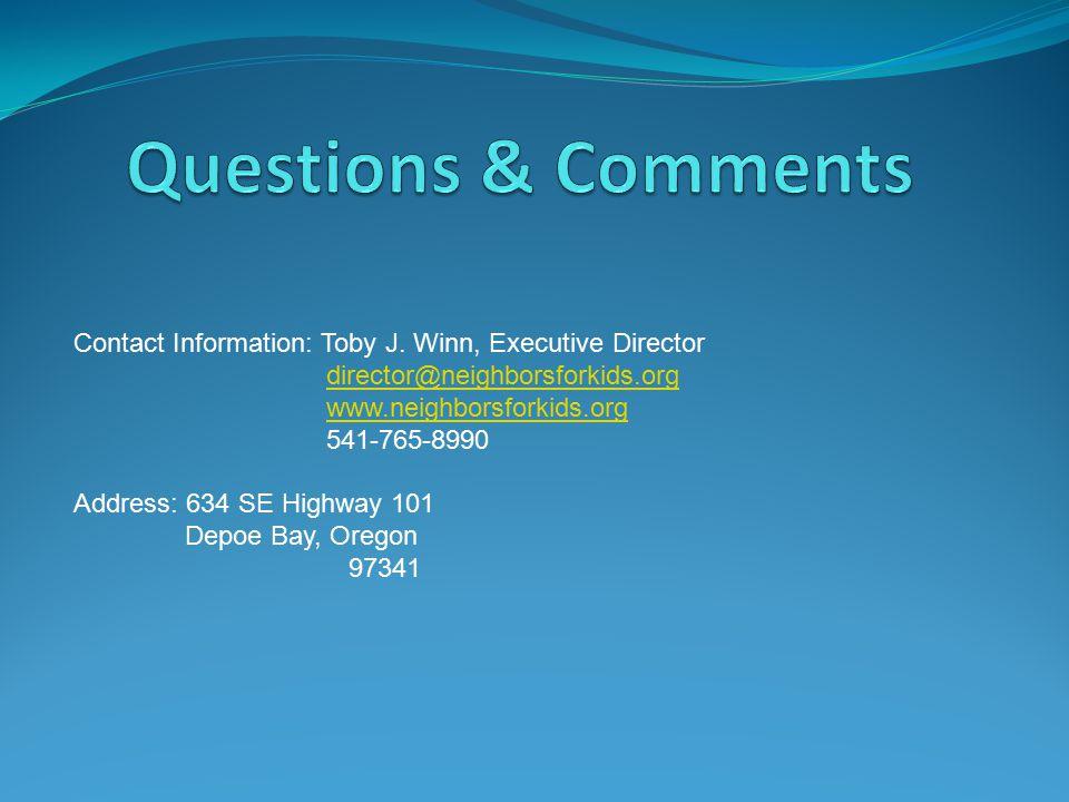 Contact Information: Toby J. Winn, Executive Director director@neighborsforkids.org www.neighborsforkids.org 541-765-8990 Address: 634 SE Highway 101