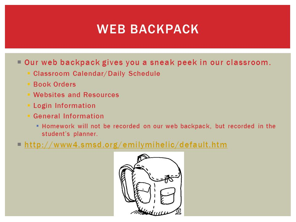  Our web backpack gives you a sneak peek in our classroom.