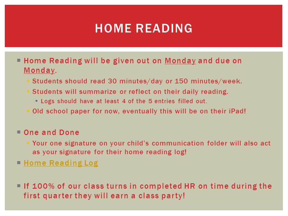  Home Reading will be given out on Monday and due on Monday.