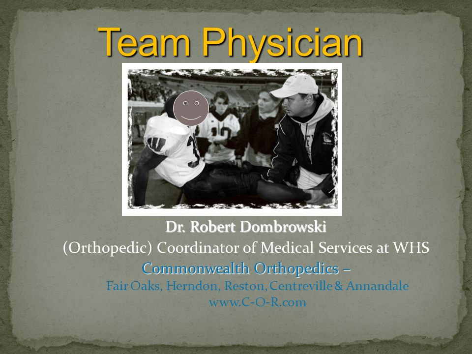 Dr. Robert Dombrowski (Orthopedic) Coordinator of Medical Services at WHS Commonwealth Orthopedics – Fair Oaks, Herndon, Reston, Centreville & Annanda