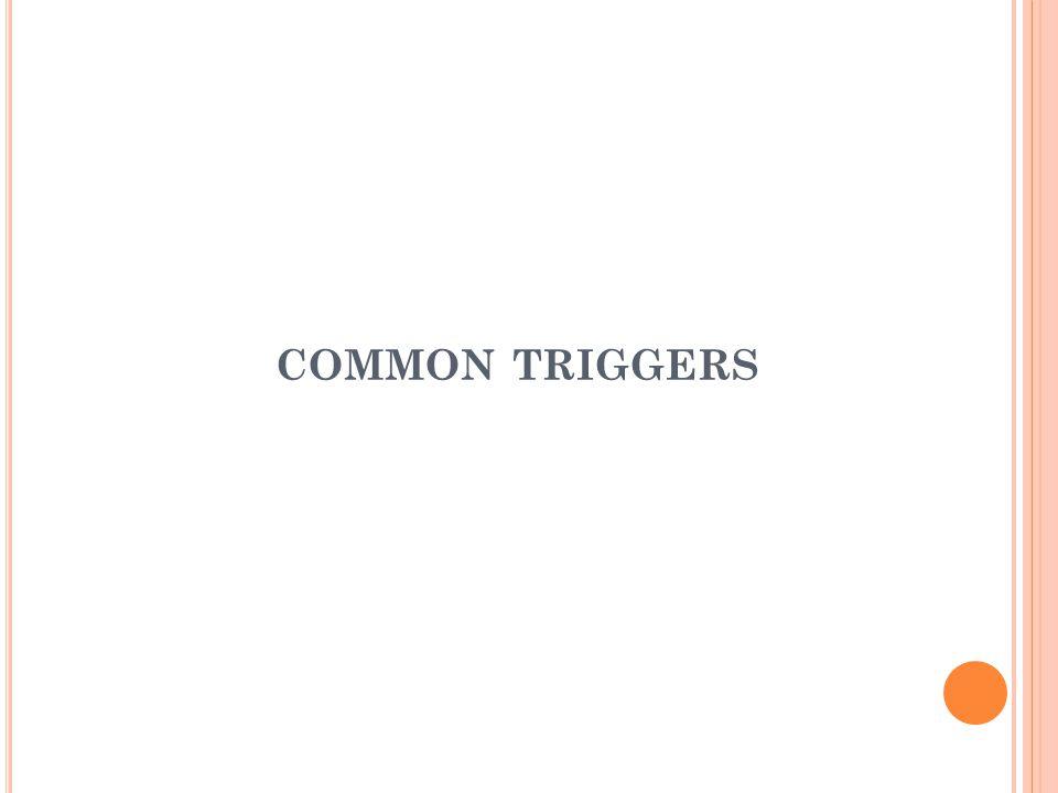 COMMON TRIGGERS
