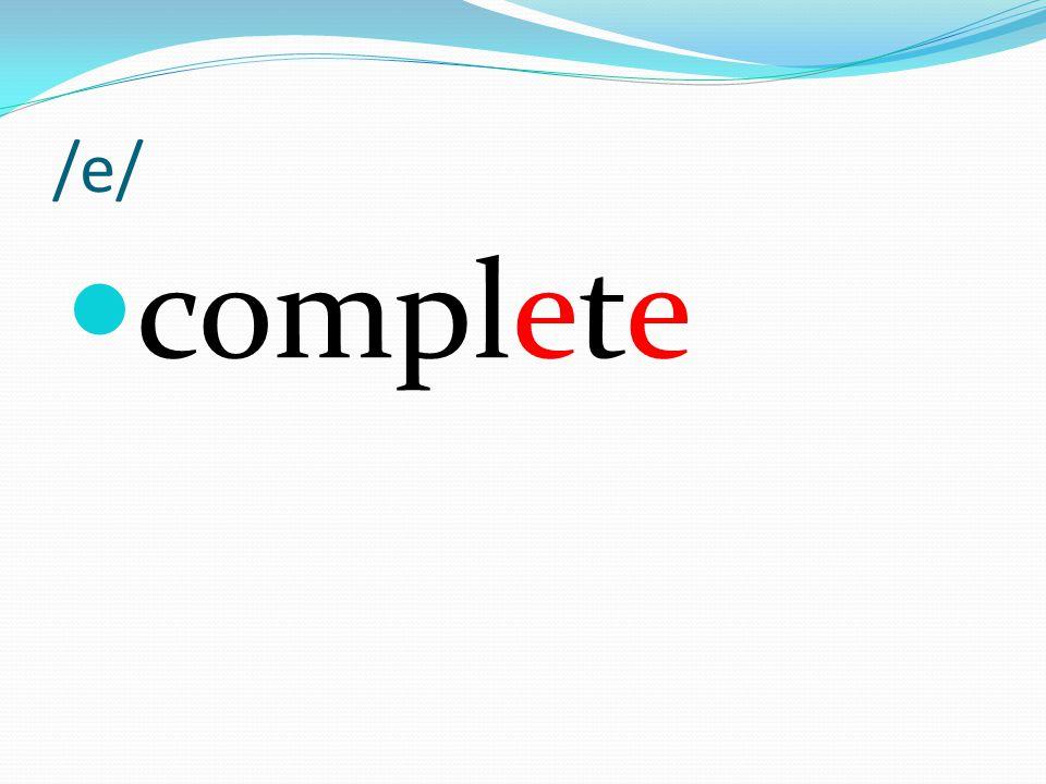 /e/ complete