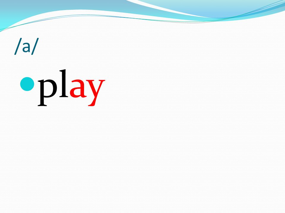 /a/ play