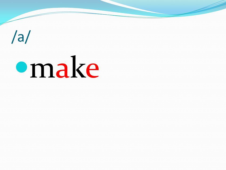 /a/ make