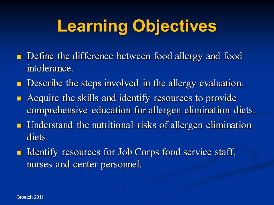 Learning Objectives Define the difference between food allergy and food intolerance.