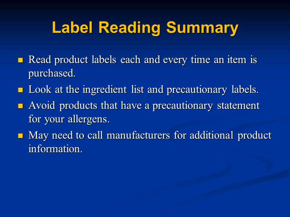 Label Reading Summary Read product labels each and every time an item is purchased.