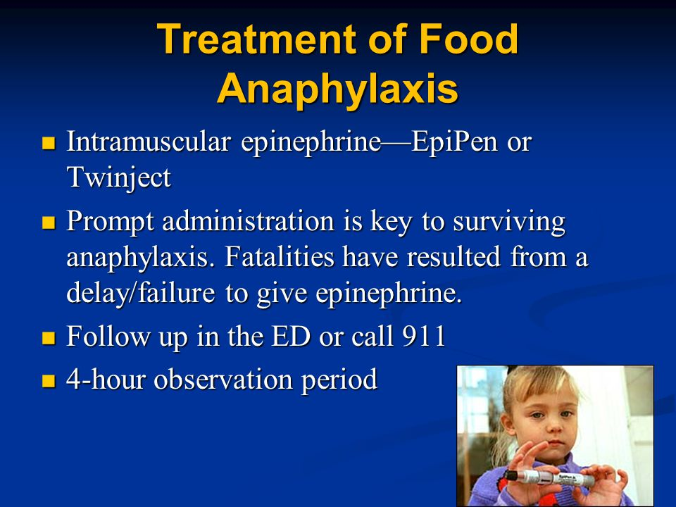 Intramuscular epinephrine—EpiPen or Twinject Intramuscular epinephrine—EpiPen or Twinject Prompt administration is key to surviving anaphylaxis.