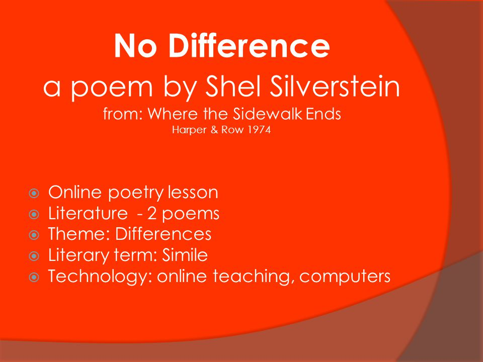 No Difference a poem by Shel Silverstein from: Where the Sidewalk Ends Harper & Row 1974  Online poetry lesson  Literature - 2 poems  Theme: Differ