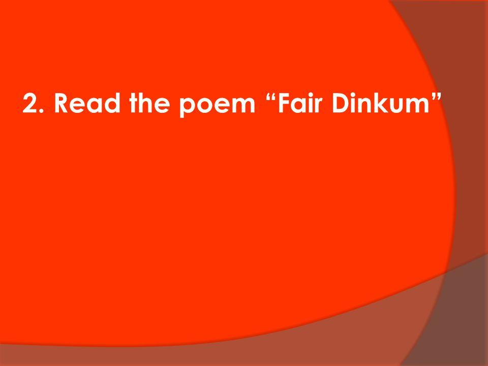 2. Read the poem Fair Dinkum