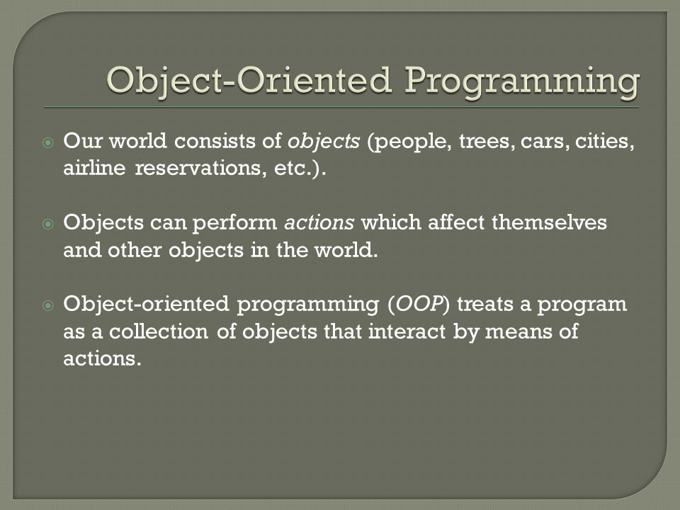  Objects, appropriately, are called objects. Actions are called methods.
