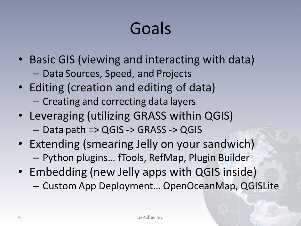 Goals Basic GIS (viewing and interacting with data) – Data Sources, Speed, and Projects Editing (creation and editing of data) – Creating and correcti
