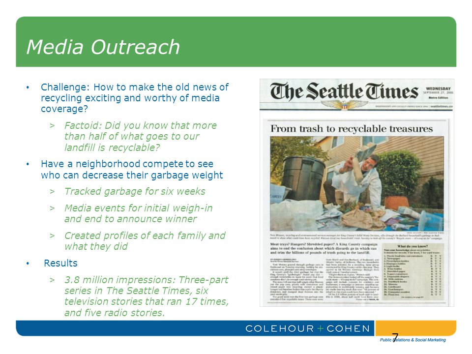 Media Outreach Challenge: How to make the old news of recycling exciting and worthy of media coverage.