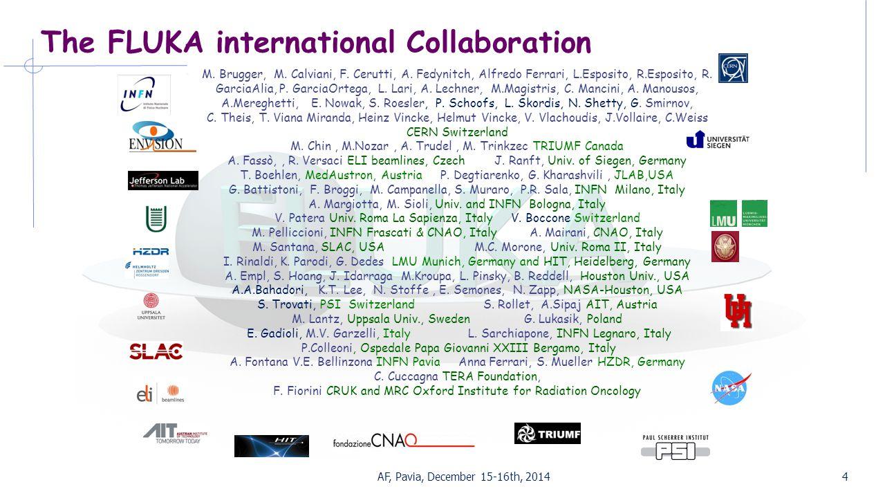 The FLUKA international Collaboration AF, Pavia, December 15-16th, 20144 M.