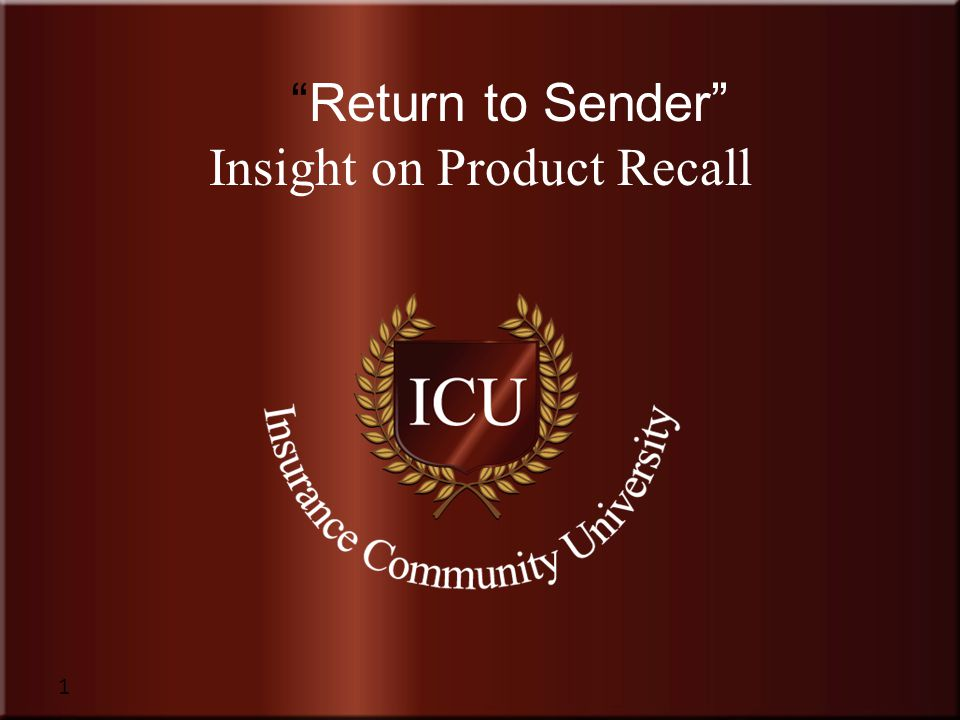 Insurance Community University Protecting brand identity is a primary consideration What additional steps does the Claim Department feature to help manage the recall.