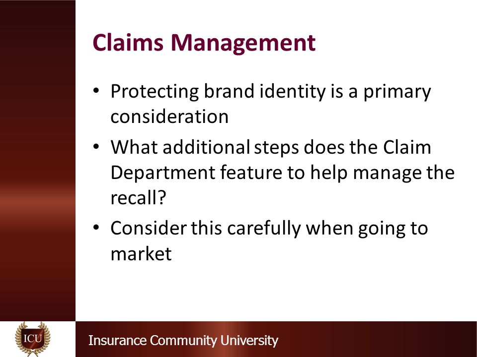 Insurance Community University Protecting brand identity is a primary consideration What additional steps does the Claim Department feature to help ma