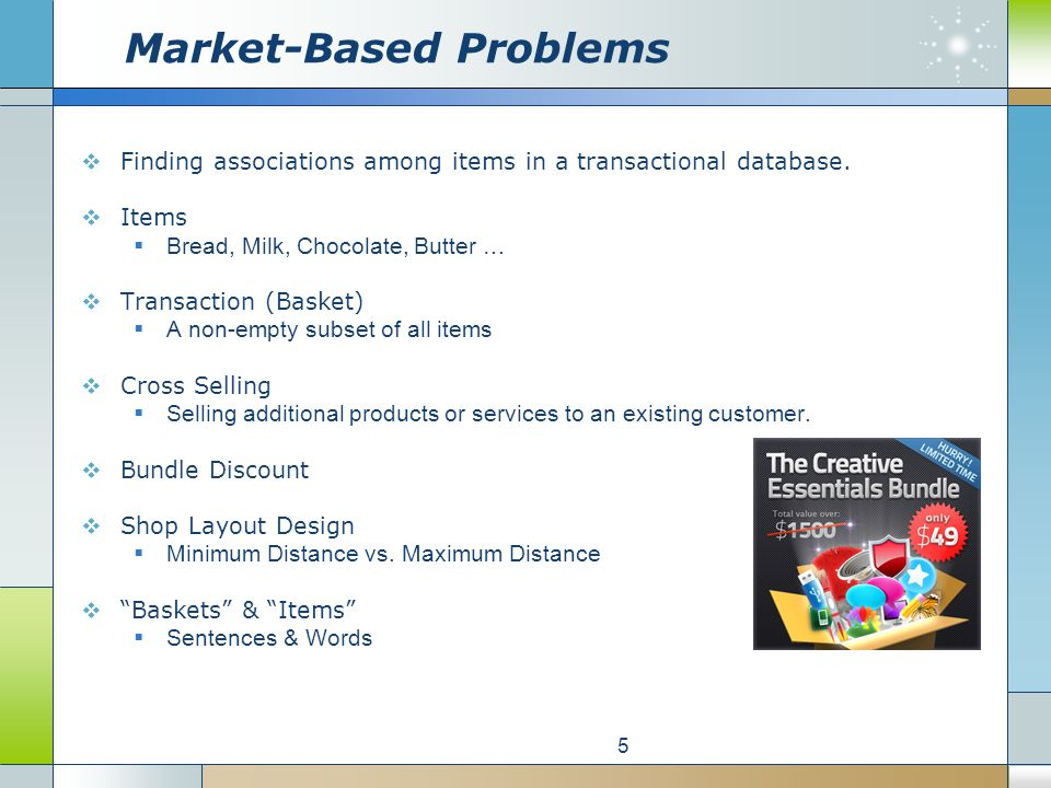 Market-Based Problems  Finding associations among items in a transactional database.