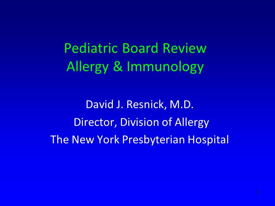 Pediatric Board Review Allergy & Immunology David J.