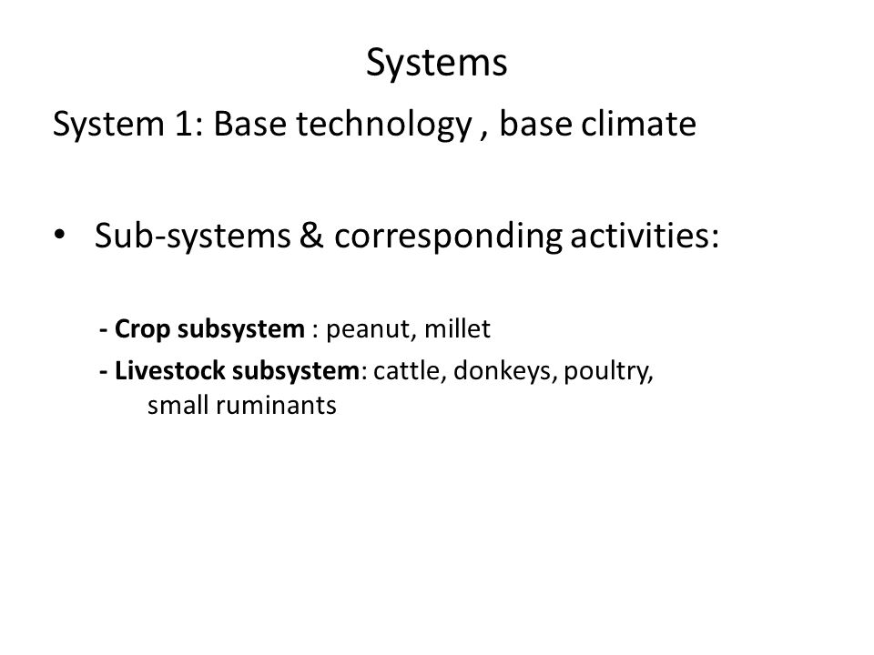 System diagram Peanut Millet Livestock Household Cooking Labor (animal traction) and soil fertilizer Cooking Cooking and transportation Labor