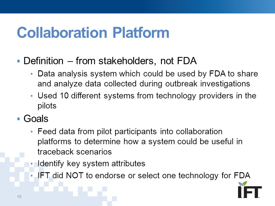 Collaboration Platform  Definition – from stakeholders, not FDA Data analysis system which could be used by FDA to share and analyze data collected d