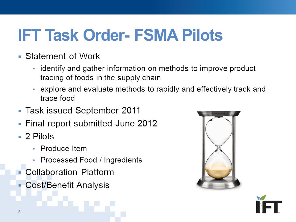 IFT Task Order- FSMA Pilots 8  Statement of Work identify and gather information on methods to improve product tracing of foods in the supply chain e